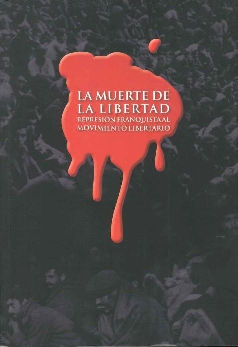 <a href='http://fundacionssegui.org/barcelona/es/la-muerte-de-la-libertad-represion-franquista-al-movimiento-libertario/'>La muerte de la libertad : represión franquista al movimiento libertario</a>
