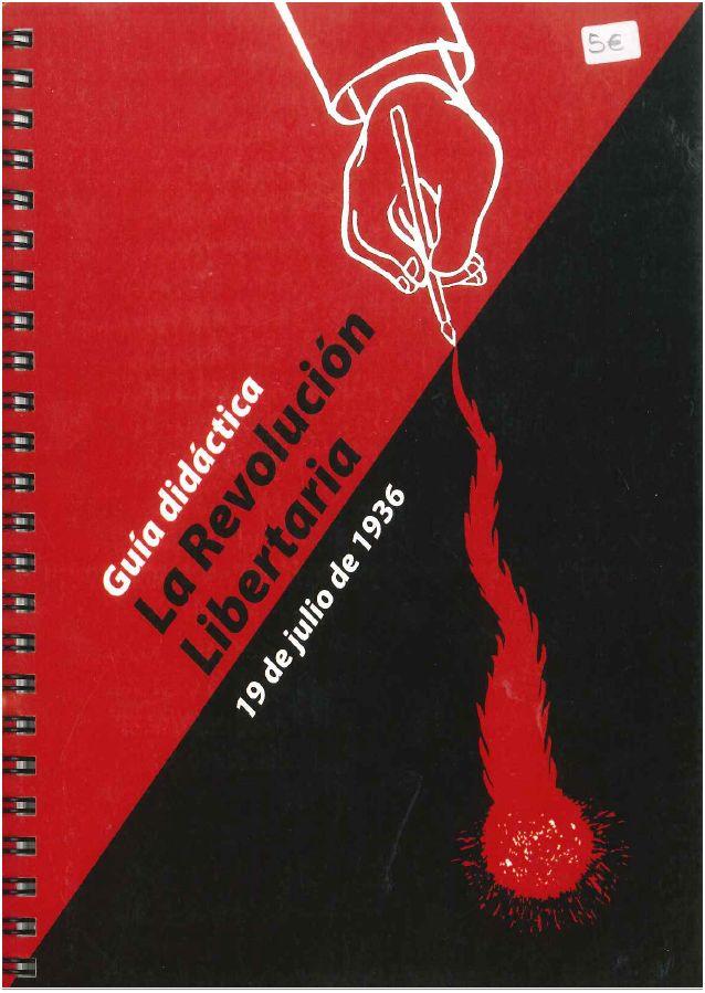 <a href='http://fundacionssegui.org/barcelona/es/la-revolucion-libertaria-19-de-julio-de-1936-guia-didactica-de-la-exposicion/'>La revolución libertaria, 19 de julio de 1936 : guía didáctica de la exposición</a>