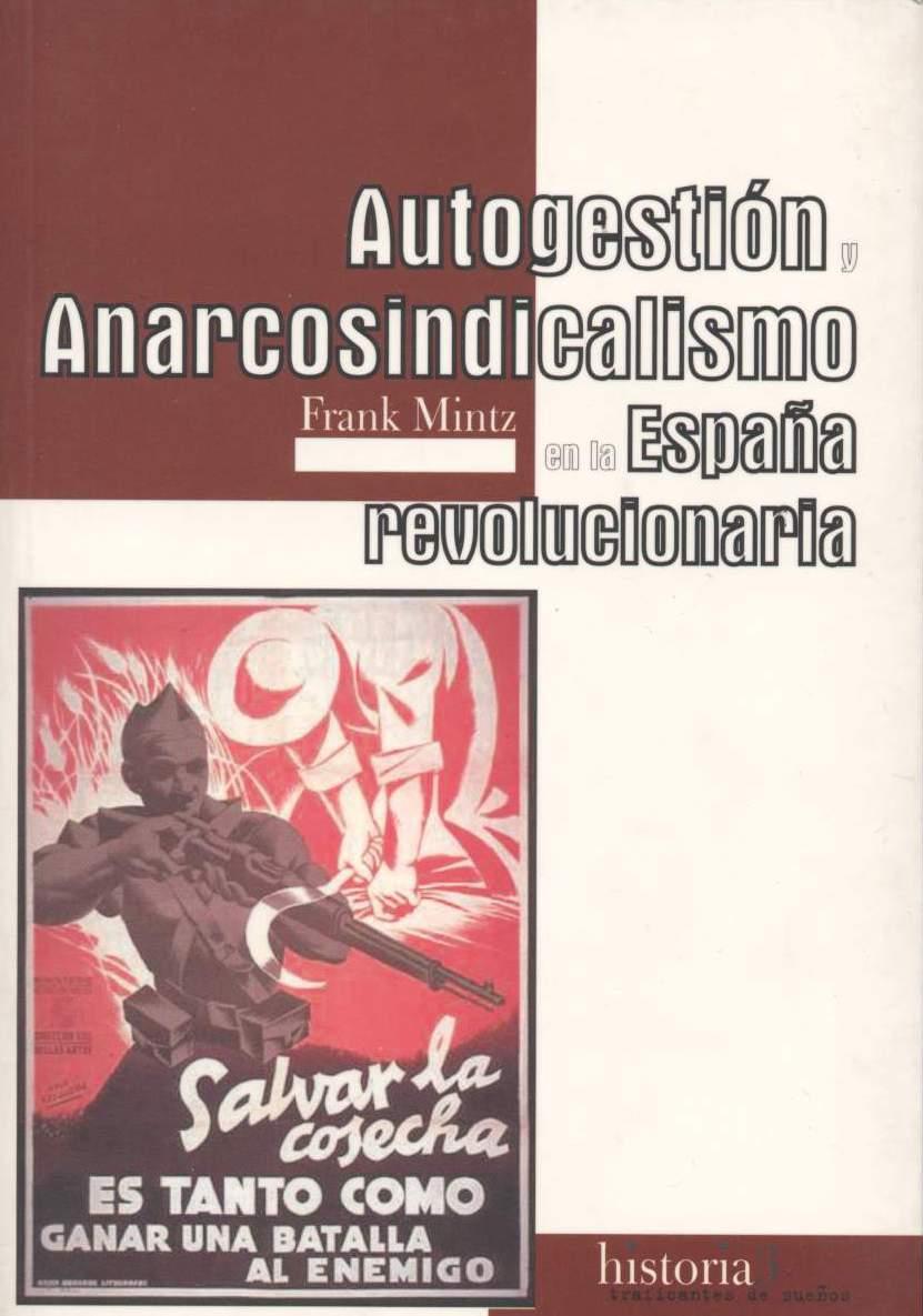 <a href='http://fundacionssegui.org/barcelona/es/autogestion-y-anarcosindicalismo-en-la-espana-revolucionaria/'>Autogestión y anarcosindicalismo en la España revolucionaria</a>