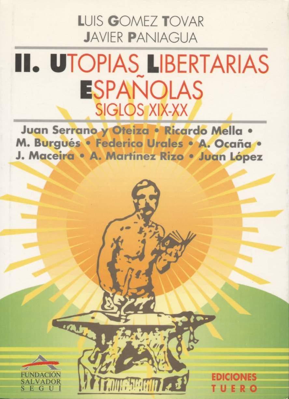 <a href='http://fundacionssegui.org/barcelona/es/utopias-libertarias-espanolas-siglos-xix-xx/'>Utopías libertarias españolas : siglos XIX-XX</a>