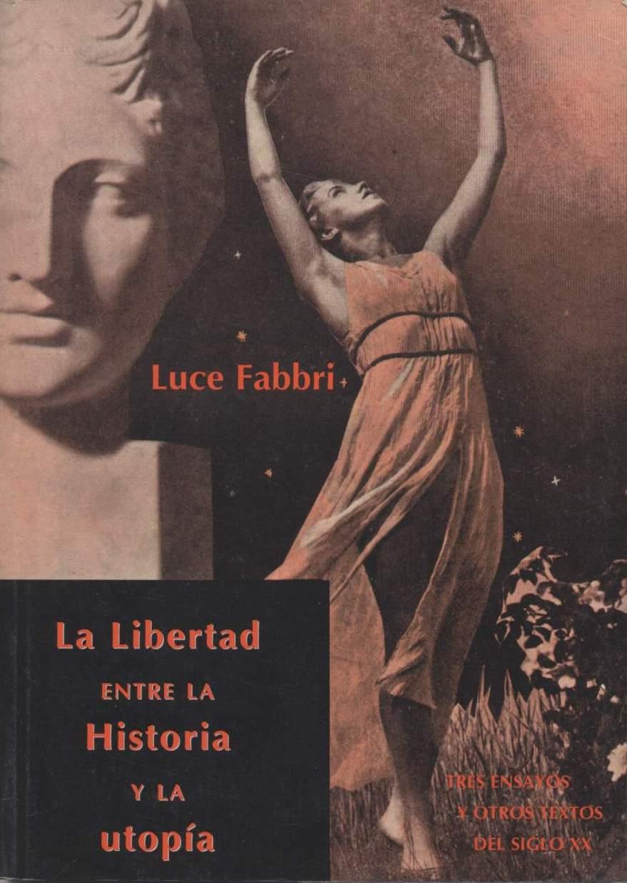 <a href='http://fundacionssegui.org/barcelona/es/la-libertad-entre-la-historia-y-la-utopia/'>La libertad entre la historia y la utopía</a>