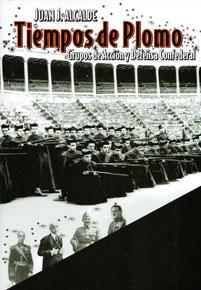 <a href='http://fundacionssegui.org/barcelona/es/tiempos-de-plomo-grupos-de-accion-y-defensa-confederal/'>Tiempos de plomo : grupos de acción y defensa confederal</a>