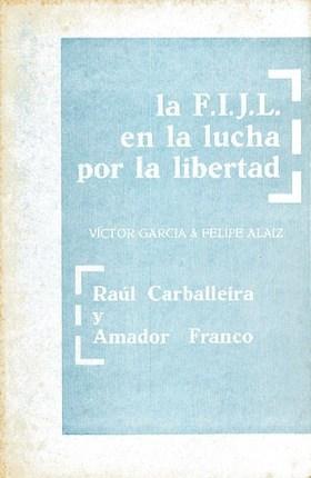 <a href='http://fundacionssegui.org/barcelona/es/la-f-i-j-l-en-la-lucha-por-la-libertad-raul-carballeira-y-amador-franco/'>La F.I.J.L. en la lucha por la libertad: Raúl Carballeira y Amador Franco</a>