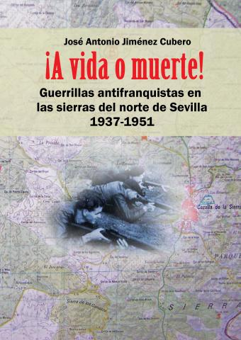 <a href='http://fundacionssegui.org/barcelona/es/a-vida-o-muerte-guerrillas-antifranquistas-en-las-sierras-del-norte-de-sevilla-1937-1951/'>A vida o muerte. Guerrillas antifranquistas en las sierras del norte de Sevilla. 1937-1951</a>