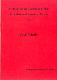 <a href='http://fundacionssegui.org/barcelona/es/jose-peirats-coleccion-de-historia-oral-el-movimiento-libertario-en-espana/'>José Peirats : colección de historia oral: el movimiento libertario en España</a>