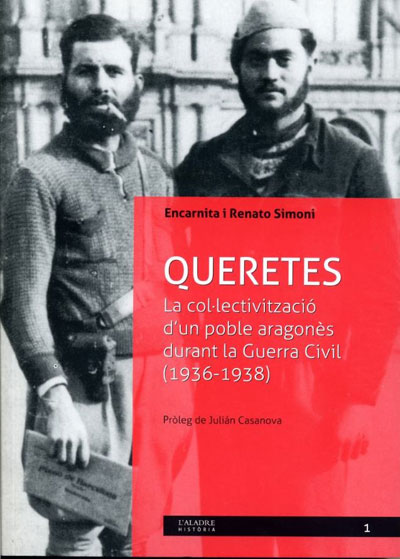 <a href='http://fundacionssegui.org/barcelona/es/queretes-la-col-lectivitzacio-dun-poble-aragones-durant-la-guerra-civil-1936-1938/'>Queretes. La col.lectivització d'un poble aragonès durant la Guerra Civil (1936-1938)</a>