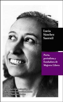 <a href='http://fundacionssegui.org/barcelona/es/lucia-sanchez-saornil-poeta-periodista-y-fundadora-de-mujeres-libres/'>Lucía Sánchez Saornil : poeta, periodista y fundadora de Mujeres Libres</a>