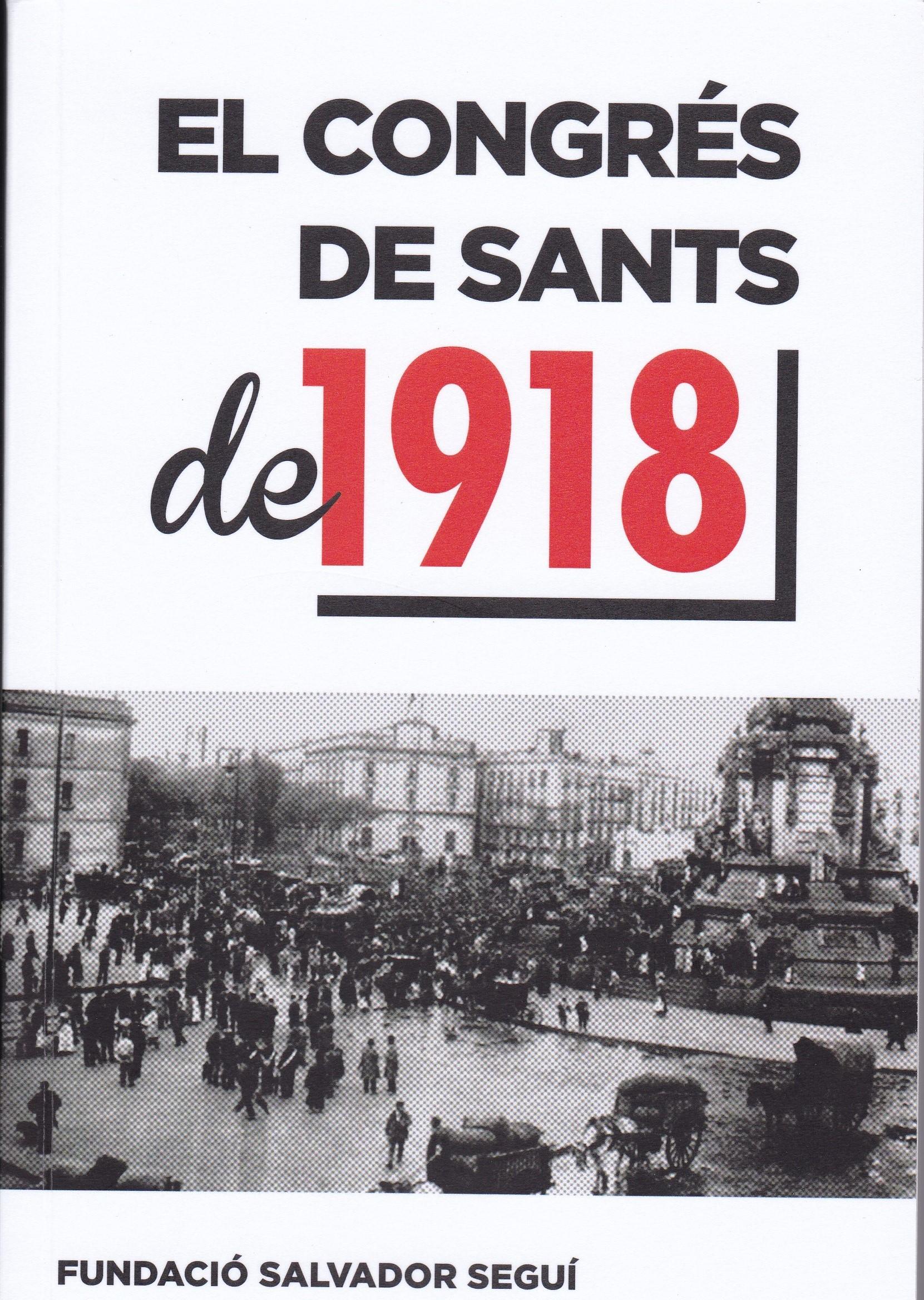 <a href='http://fundacionssegui.org/barcelona/ca/el-congres-de-sants-de-1918/'>El Congrés de Sants 1918</a>
